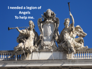 I needed a legion of angels