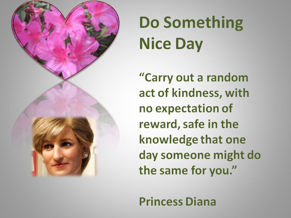 It only takes one random act of kindness to lift your spirits on Do Somethinng Nice Day