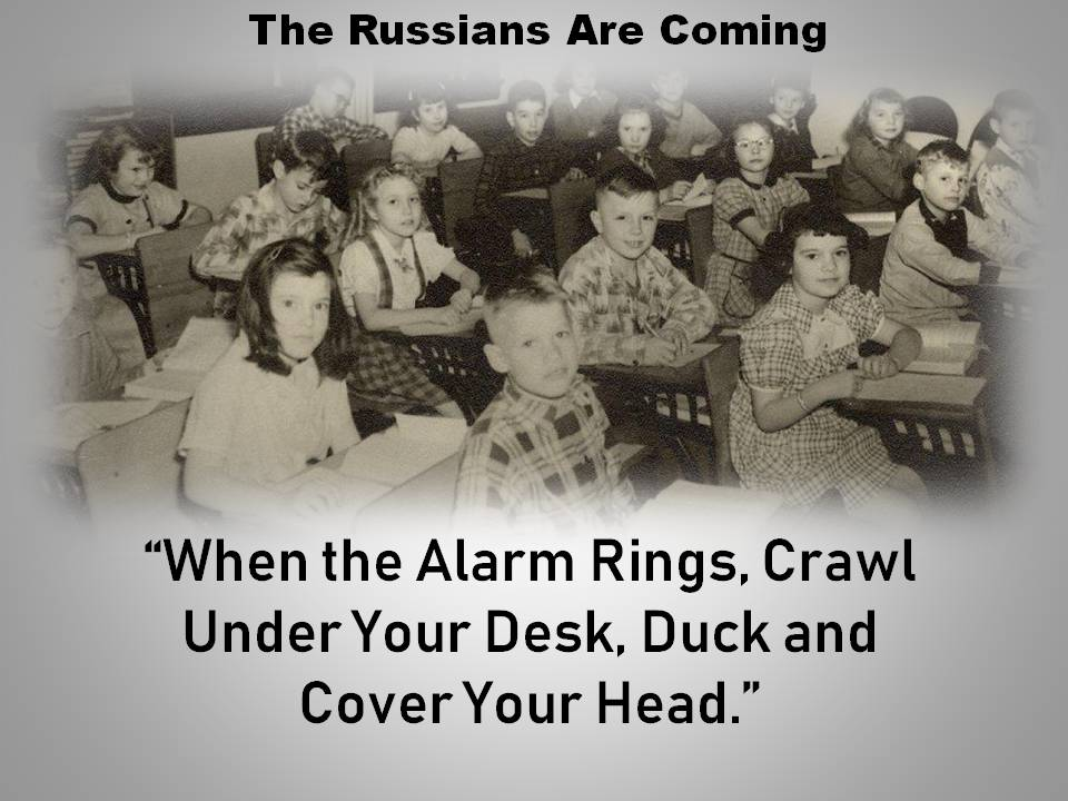 The Russians Are Coming: Duck & Cover